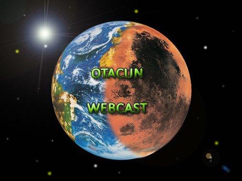 "Otacun Webcast 16 - ""Mars"" unsere neue Erde"